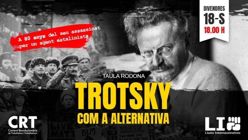 EN DIRECTE: A 80 anys del seus assassinat: Trotsky com a alternativa