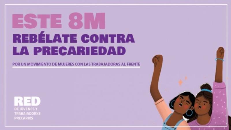 Aquest 8M rebel·la't contra la precarietat! Per un moviment de dones amb les treballadores al capdavant